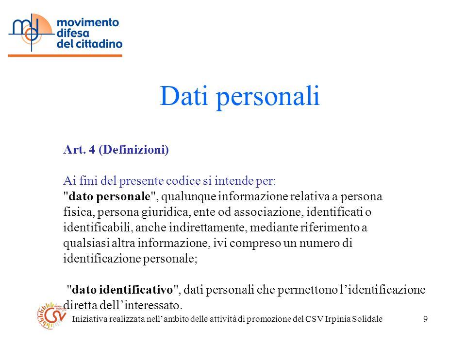 Iniziativa realizzata nellambito delle attività di promozione del CSV Irpinia Solidale9 Dati personali Art.