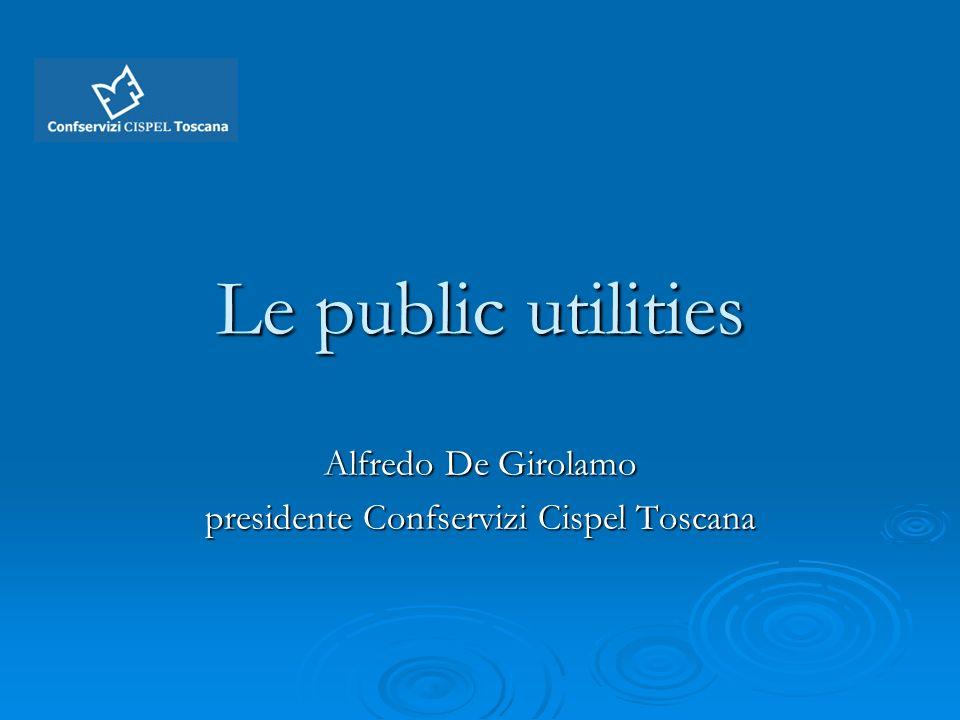 Le public utilities Alfredo De Girolamo presidente Confservizi Cispel Toscana
