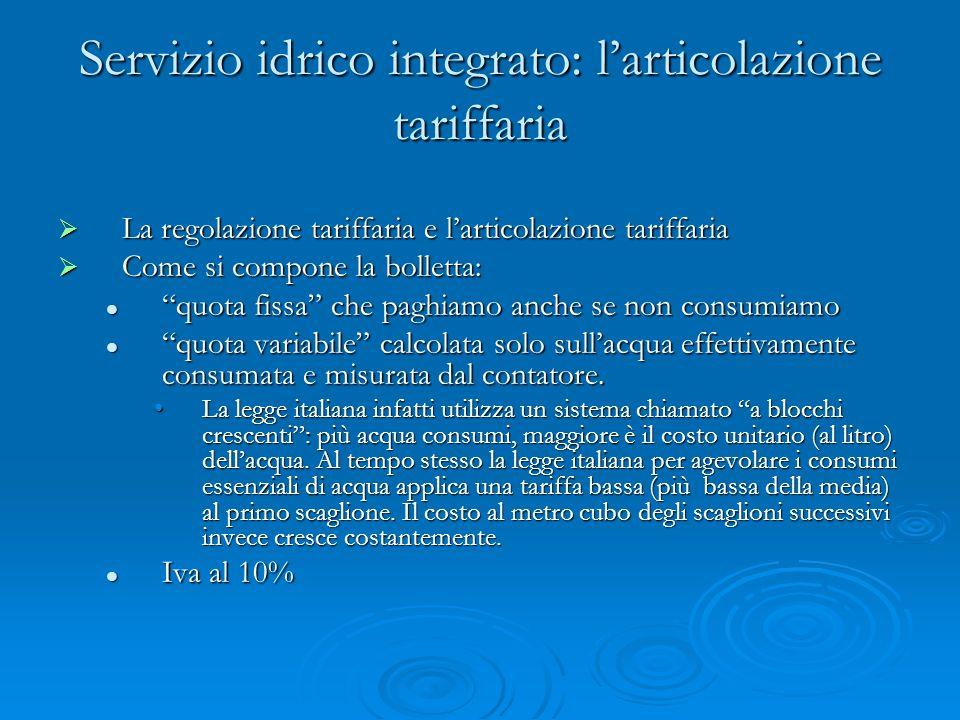 Servizio idrico integrato: larticolazione tariffaria La regolazione tariffaria e larticolazione tariffaria La regolazione tariffaria e larticolazione