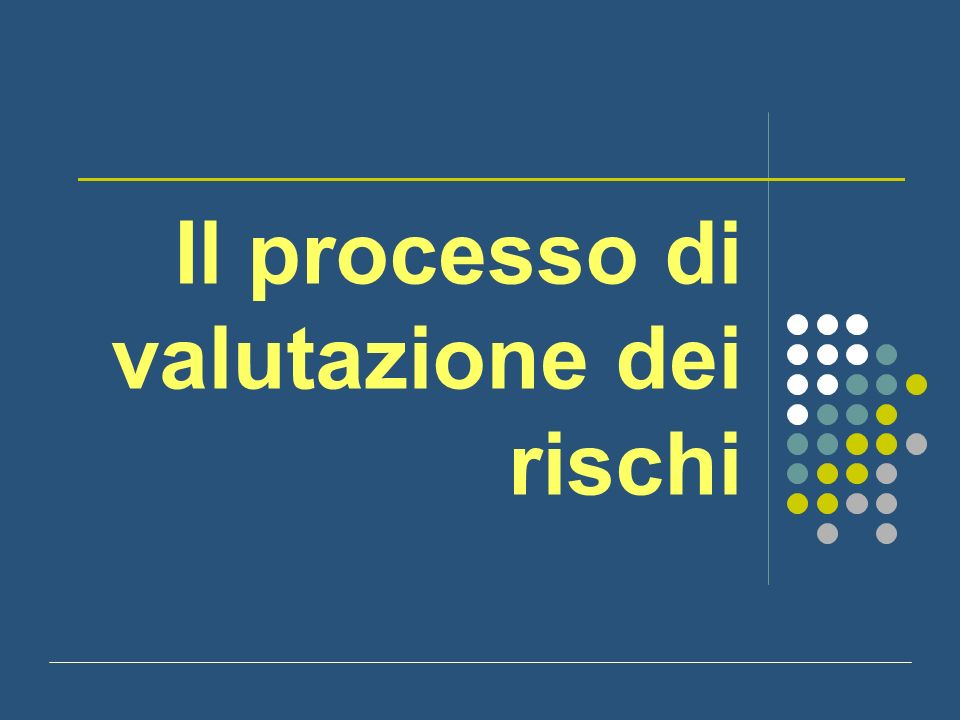2 la valutazione dei rischi è un procedimento di indagine ed analisi accurata del lavoro, che permette di 1.