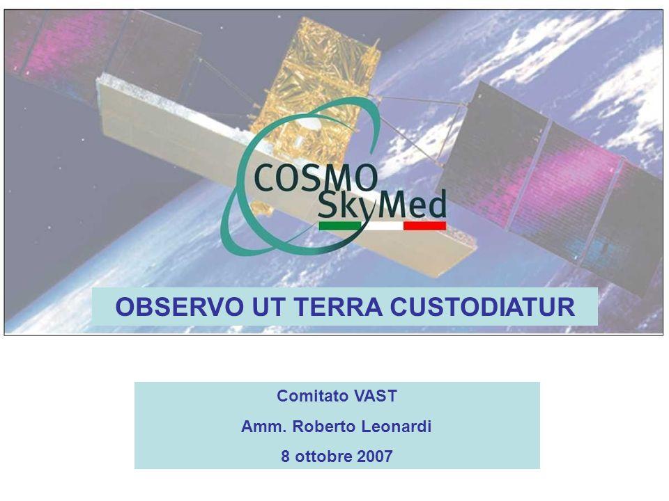 OBSERVO UT TERRA CUSTODIATUR Comitato VAST Amm. Roberto Leonardi 8 ottobre 2007