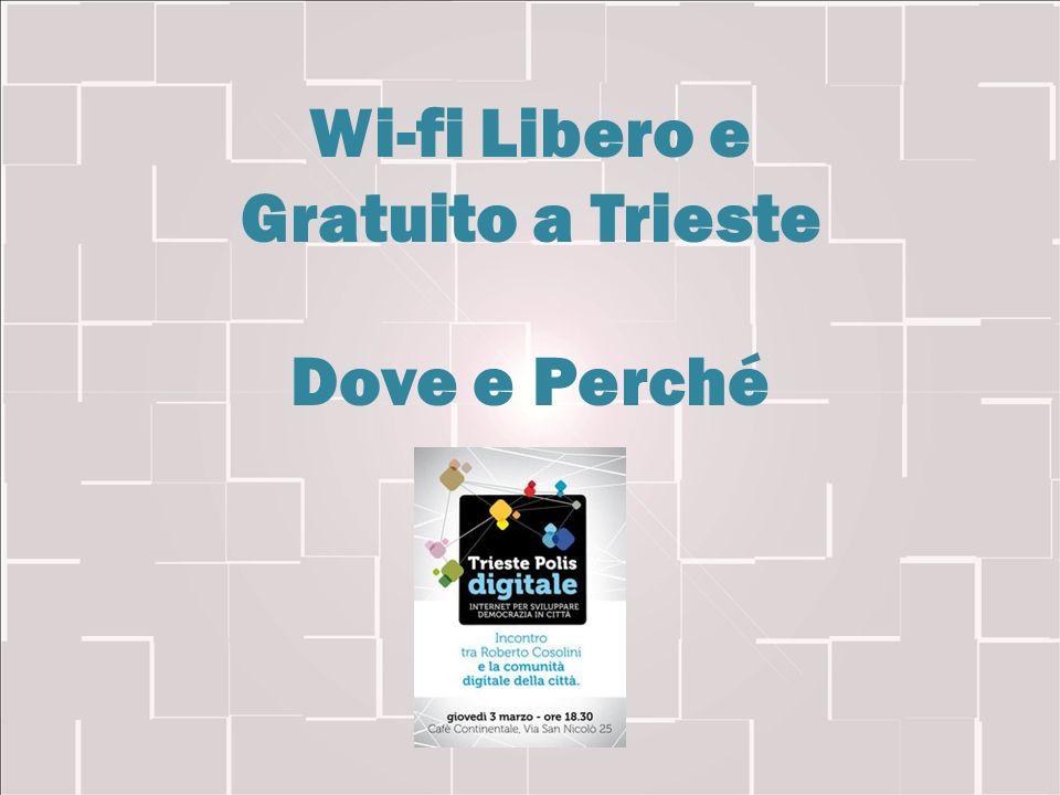 Wi-fi Libero e Gratuito a Trieste Dove e Perché