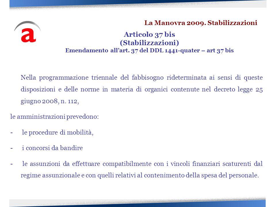 Nella programmazione triennale del fabbisogno rideterminata ai sensi di queste disposizioni e delle norme in materia di organici contenute nel decreto