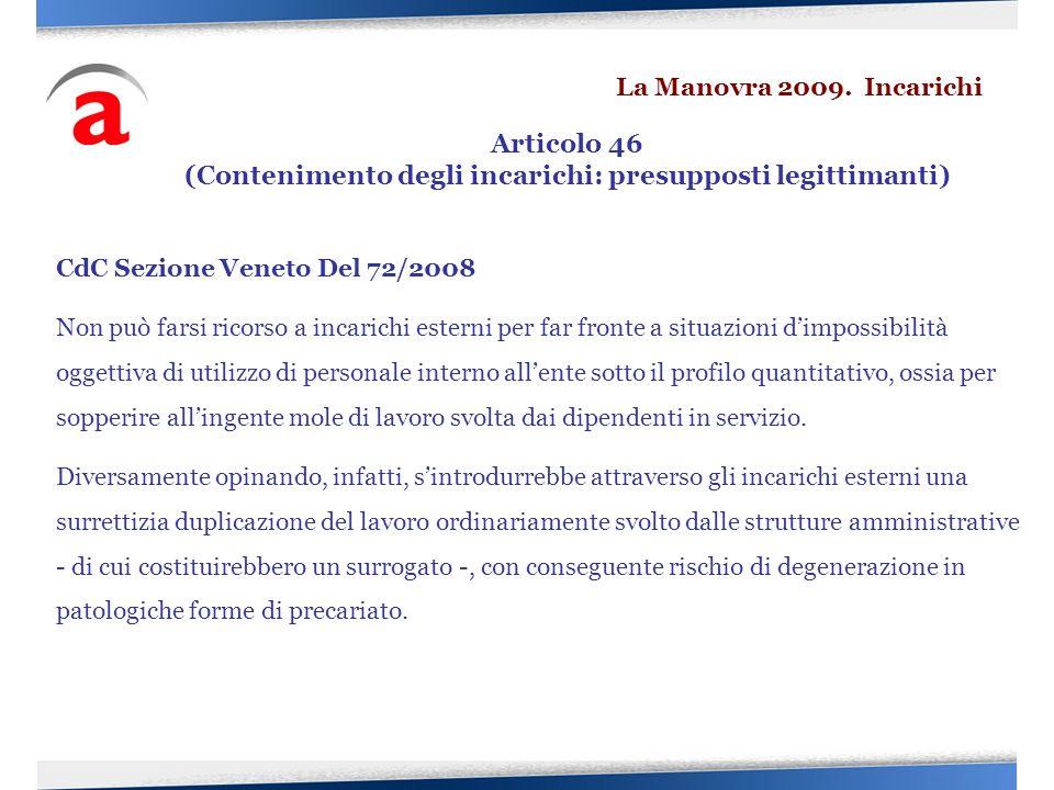 CdC Sezione Veneto Del 72/2008 Non può farsi ricorso a incarichi esterni per far fronte a situazioni dimpossibilità oggettiva di utilizzo di personale