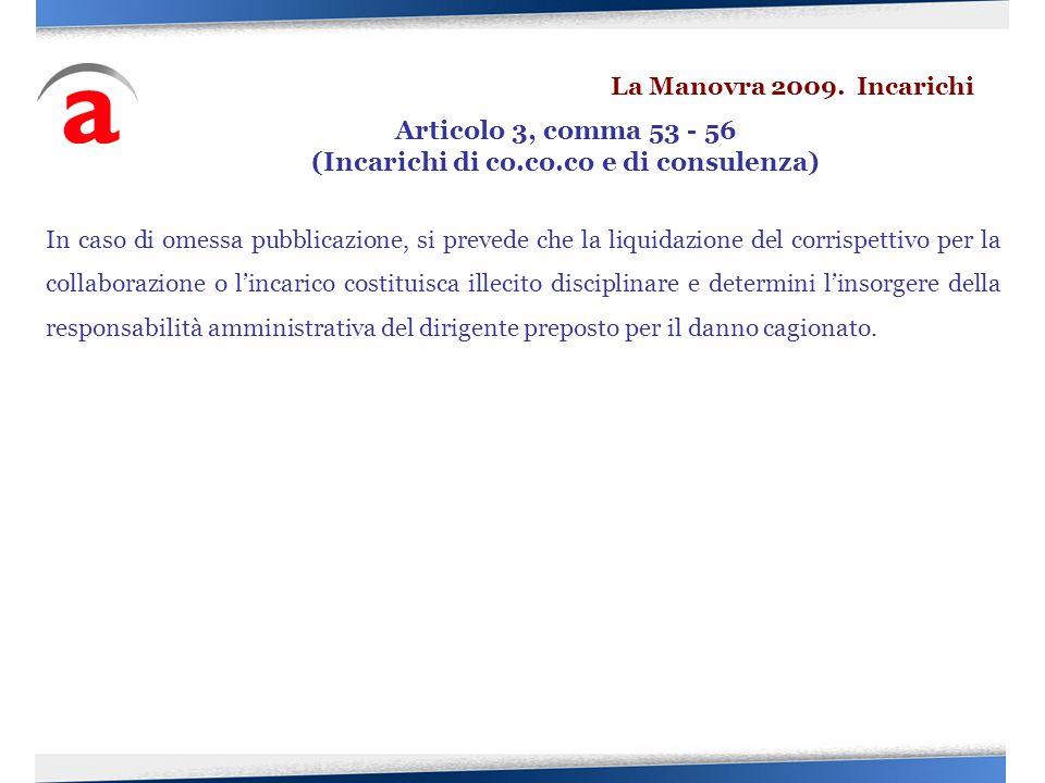 In caso di omessa pubblicazione, si prevede che la liquidazione del corrispettivo per la collaborazione o lincarico costituisca illecito disciplinare