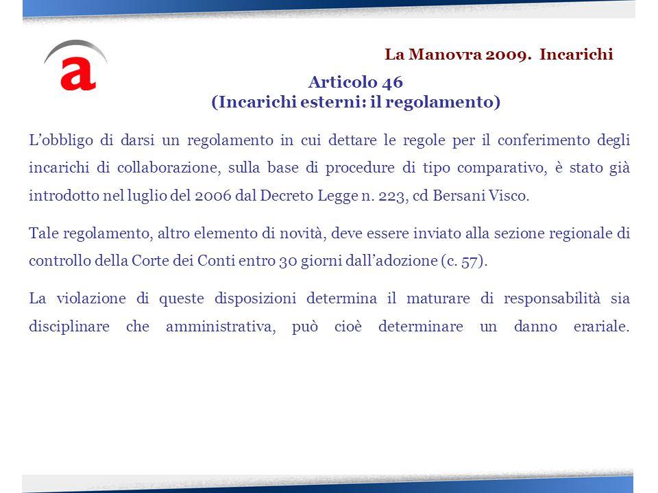 Lobbligo di darsi un regolamento in cui dettare le regole per il conferimento degli incarichi di collaborazione, sulla base di procedure di tipo compa