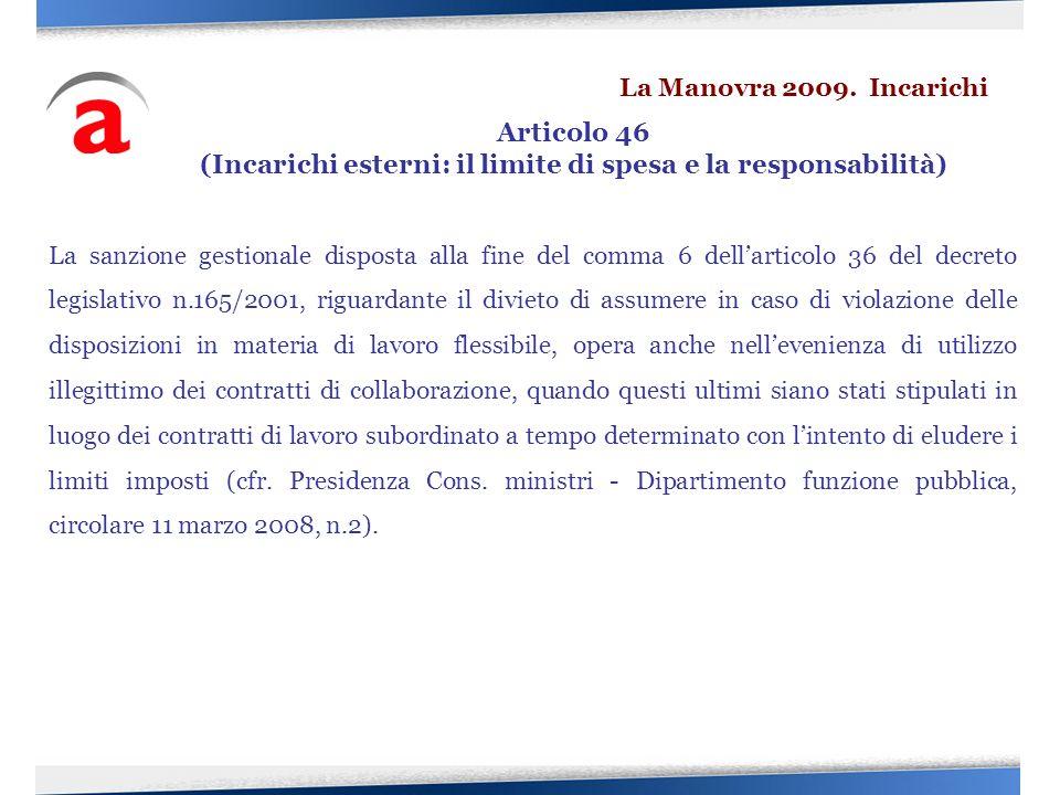 La sanzione gestionale disposta alla fine del comma 6 dellarticolo 36 del decreto legislativo n.165/2001, riguardante il divieto di assumere in caso d