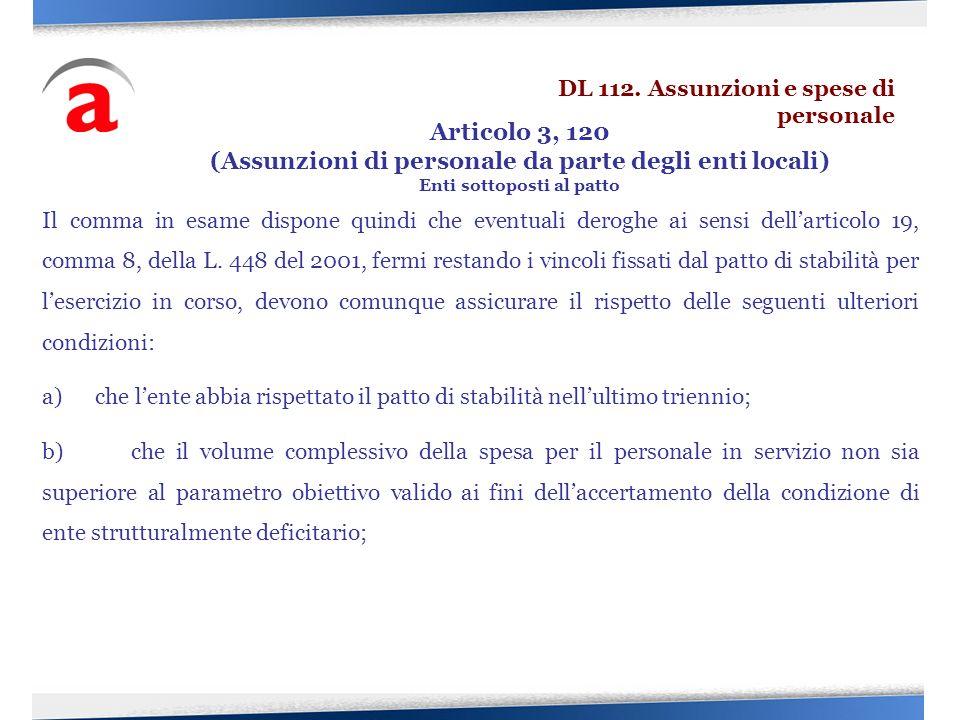 Il comma in esame dispone quindi che eventuali deroghe ai sensi dellarticolo 19, comma 8, della L. 448 del 2001, fermi restando i vincoli fissati dal