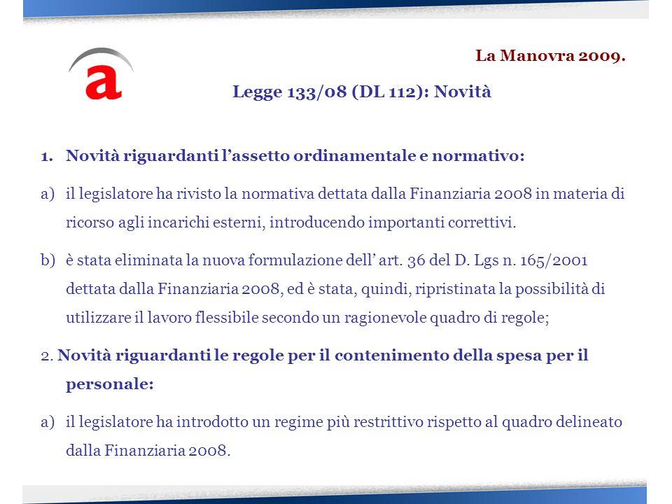 1.Novità riguardanti lassetto ordinamentale e normativo: a)il legislatore ha rivisto la normativa dettata dalla Finanziaria 2008 in materia di ricorso