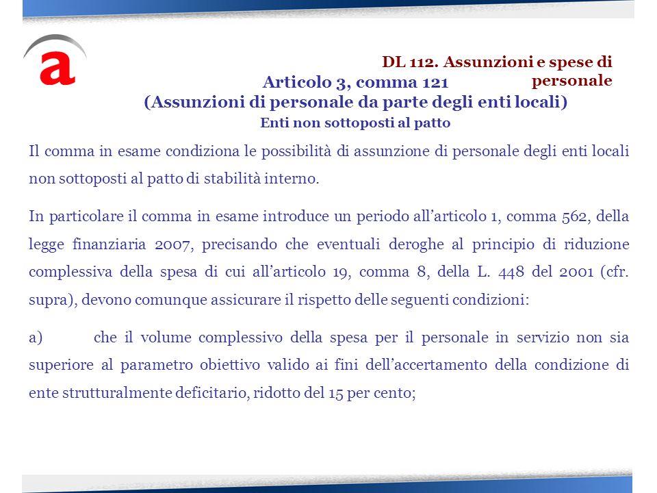 Il comma in esame condiziona le possibilità di assunzione di personale degli enti locali non sottoposti al patto di stabilità interno. In particolare