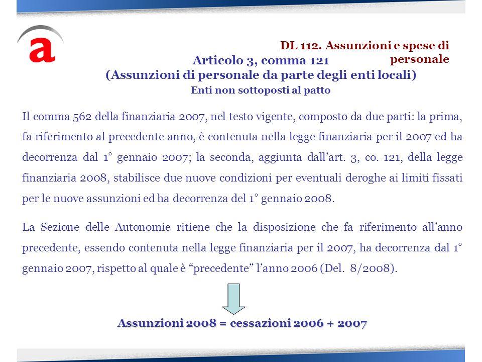 Il comma 562 della finanziaria 2007, nel testo vigente, composto da due parti: la prima, fa riferimento al precedente anno, è contenuta nella legge fi