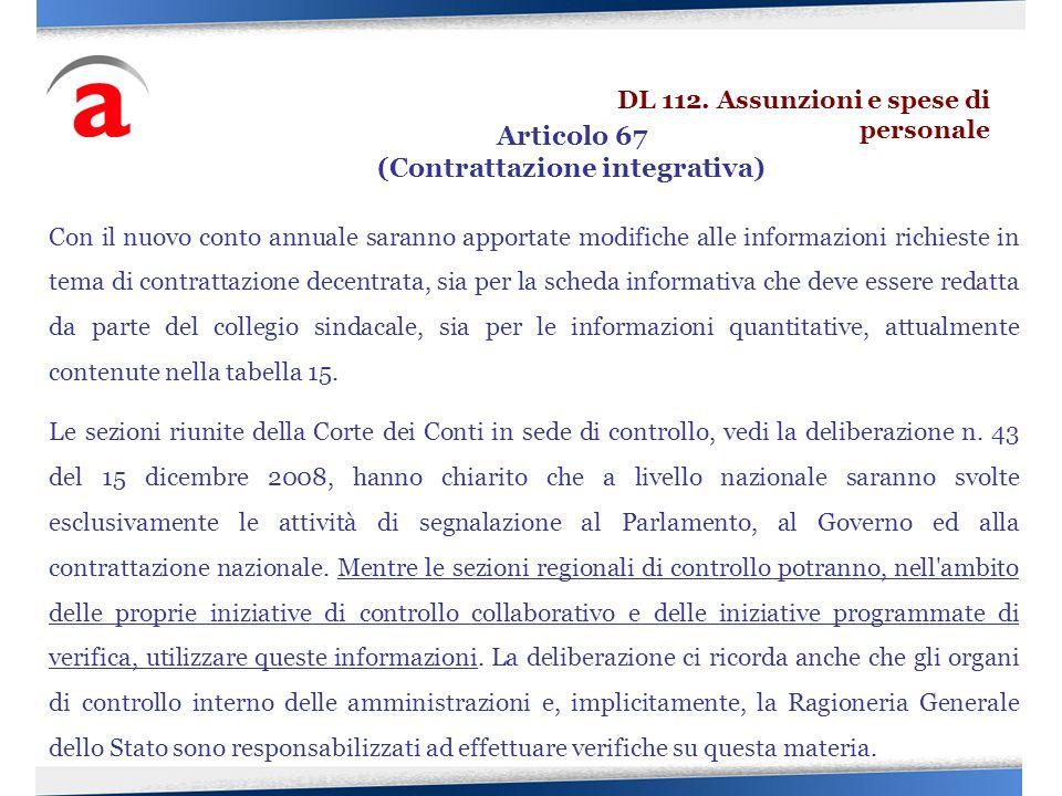 Con il nuovo conto annuale saranno apportate modifiche alle informazioni richieste in tema di contrattazione decentrata, sia per la scheda informativa