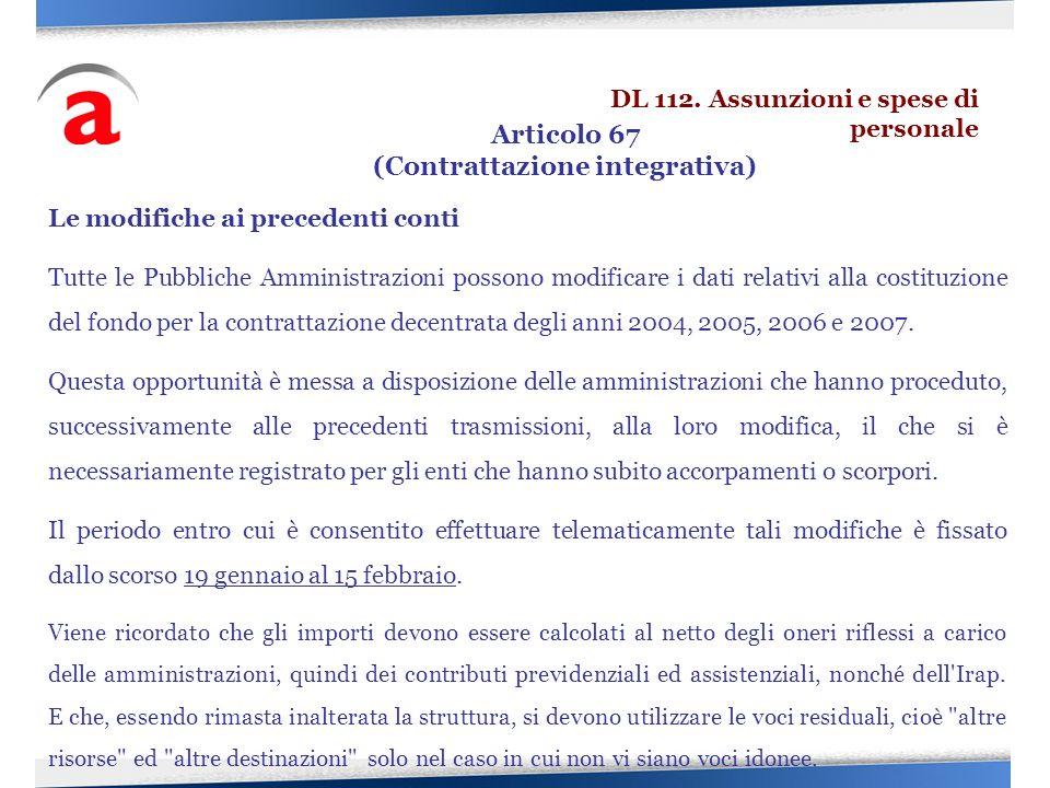 Le modifiche ai precedenti conti Tutte le Pubbliche Amministrazioni possono modificare i dati relativi alla costituzione del fondo per la contrattazio