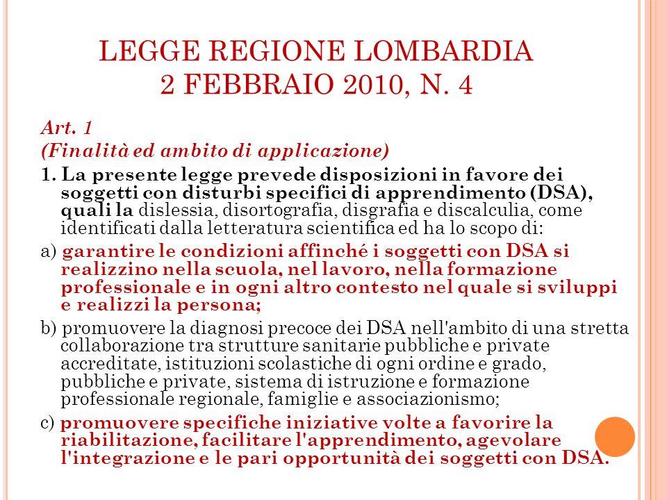 LEGGE REGIONE LOMBARDIA 2 FEBBRAIO 2010, N. 4 Art. 1 (Finalità ed ambito di applicazione) 1. La presente legge prevede disposizioni in favore dei sogg
