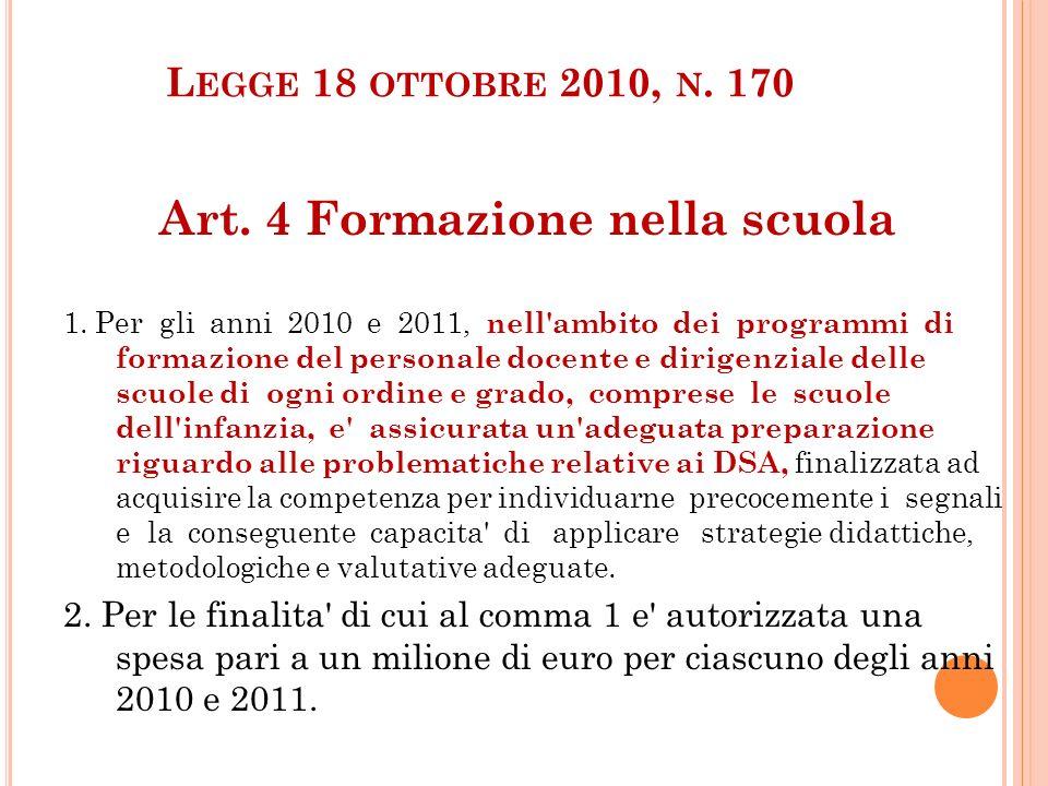 L EGGE 18 OTTOBRE 2010, N. 170 Art. 4 Formazione nella scuola 1. Per gli anni 2010 e 2011, nell'ambito dei programmi di formazione del personale docen