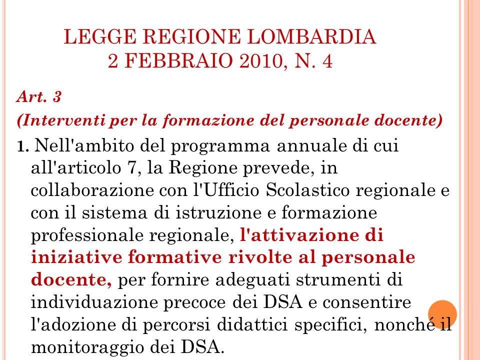 LEGGE REGIONE LOMBARDIA 2 FEBBRAIO 2010, N. 4 Art. 3 (Interventi per la formazione del personale docente) 1. Nell'ambito del programma annuale di cui