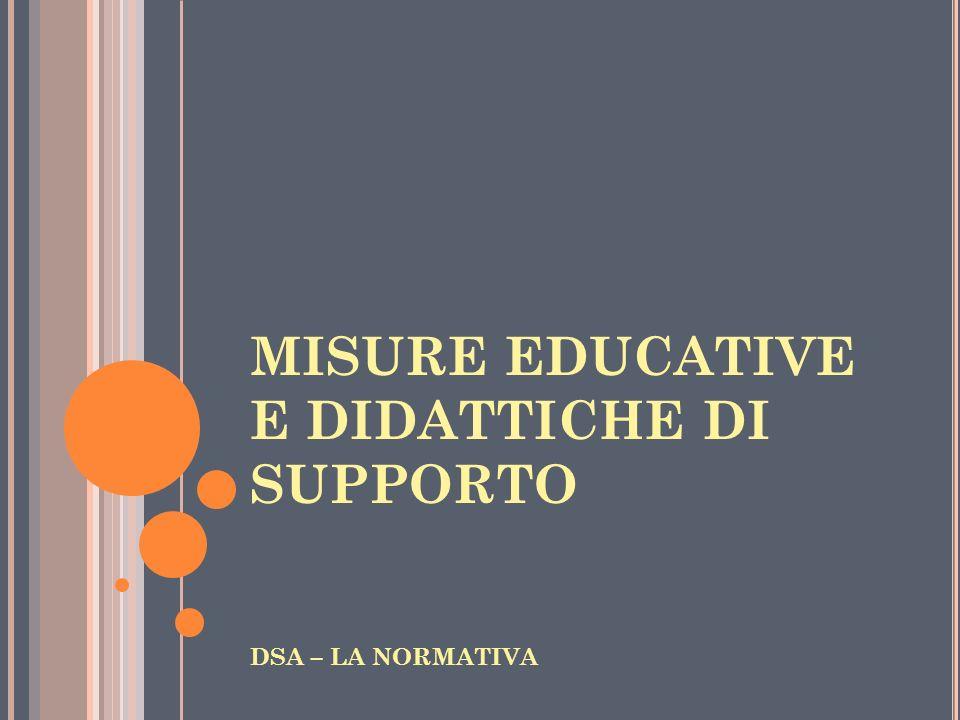 MISURE EDUCATIVE E DIDATTICHE DI SUPPORTO DSA – LA NORMATIVA