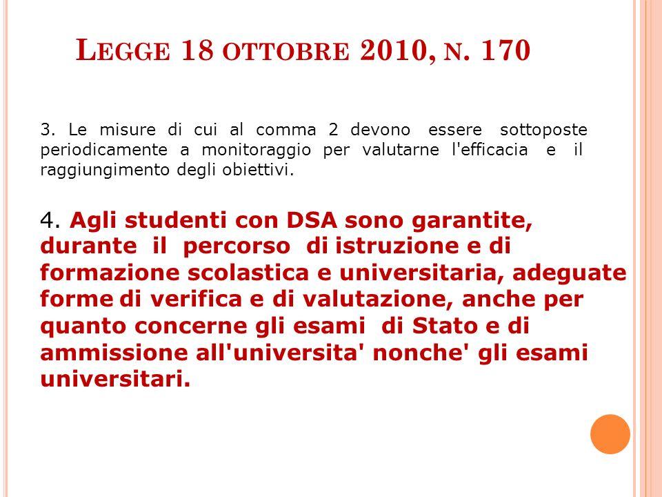 L EGGE 18 OTTOBRE 2010, N. 170 3. Le misure di cui al comma 2 devono essere sottoposte periodicamente a monitoraggio per valutarne l'efficacia e il ra