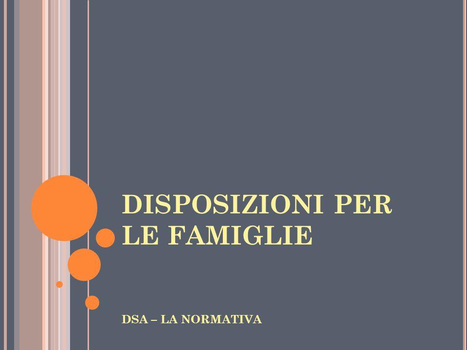 DISPOSIZIONI PER LE FAMIGLIE DSA – LA NORMATIVA