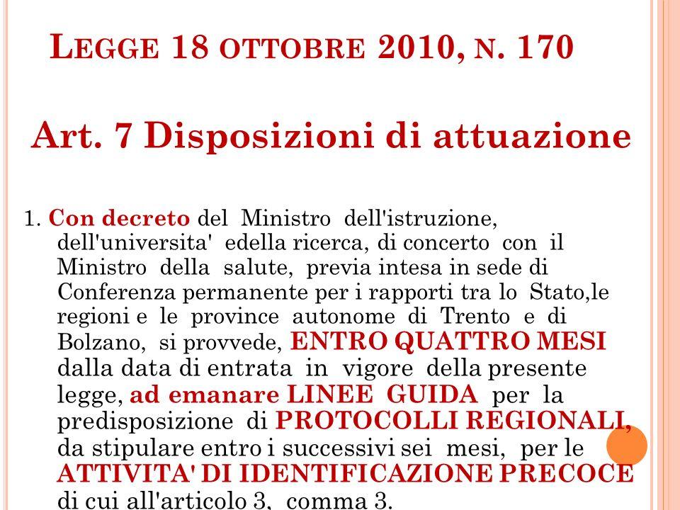 L EGGE 18 OTTOBRE 2010, N. 170 Art. 7 Disposizioni di attuazione 1.
