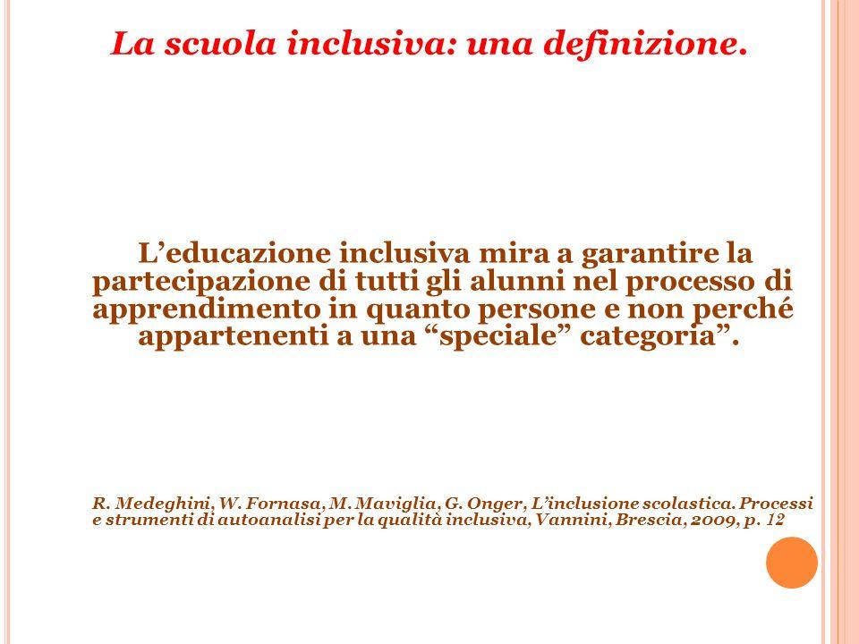 Leducazione inclusiva mira a garantire la partecipazione di tutti gli alunni nel processo di apprendimento in quanto persone e non perché appartenenti