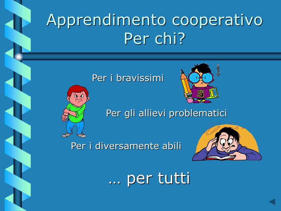Apprendimento cooperativo Per chi.