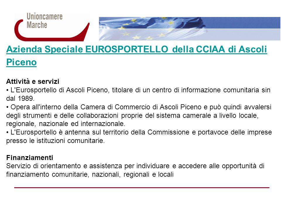 Azienda Speciale EUROSPORTELLO della CCIAA di Ascoli Piceno Attività e servizi L'Eurosportello di Ascoli Piceno, titolare di un centro di informazione