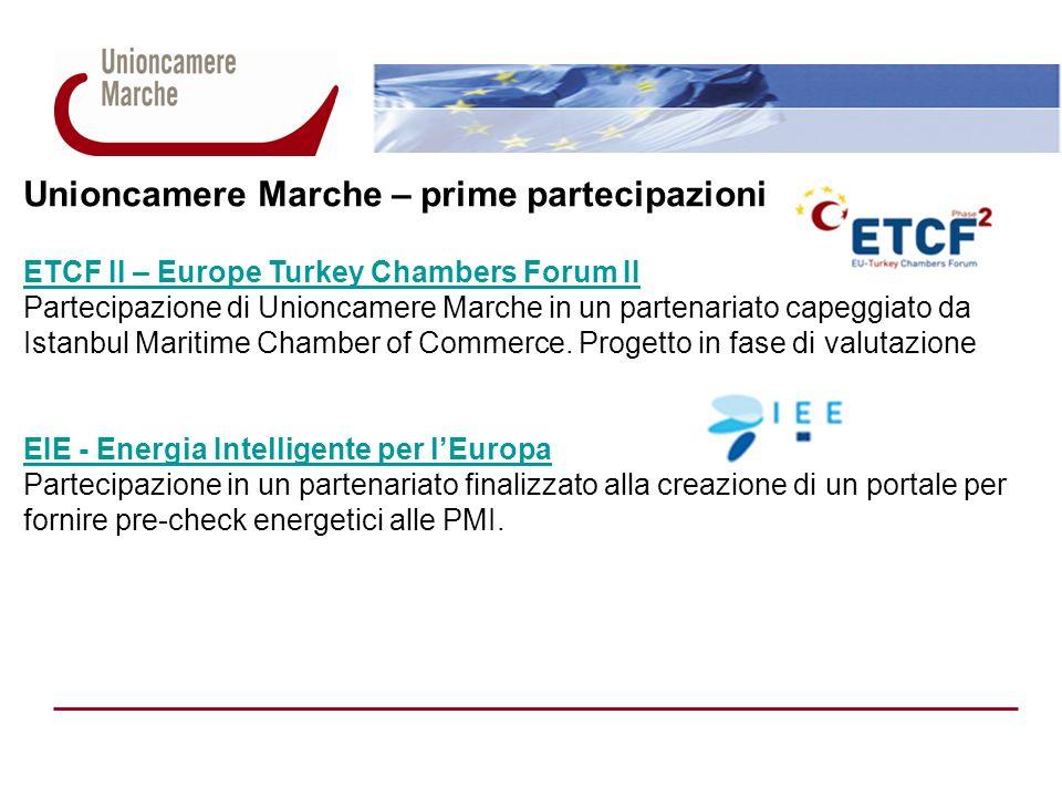 Unioncamere Marche – prime partecipazioni ETCF II – Europe Turkey Chambers Forum II Partecipazione di Unioncamere Marche in un partenariato capeggiato da Istanbul Maritime Chamber of Commerce.
