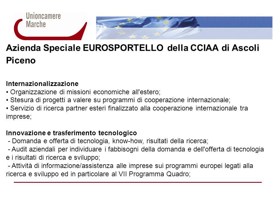 Azienda Speciale EUROSPORTELLO della CCIAA di Ascoli Piceno Internazionalizzazione Organizzazione di missioni economiche all'estero; Stesura di proget
