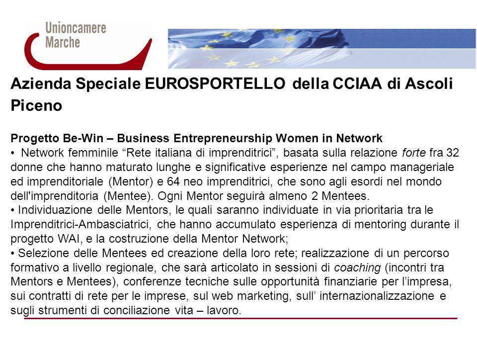 Azienda Speciale EUROSPORTELLO della CCIAA di Ascoli Piceno Progetto Be-Win – Business Entrepreneurship Women in Network Network femminile Rete italia