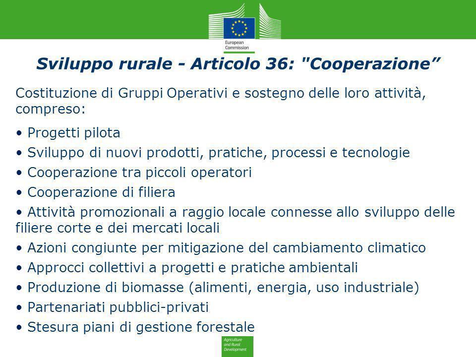 Costituzione di Gruppi Operativi e sostegno delle loro attività, compreso: Progetti pilota Sviluppo di nuovi prodotti, pratiche, processi e tecnologie