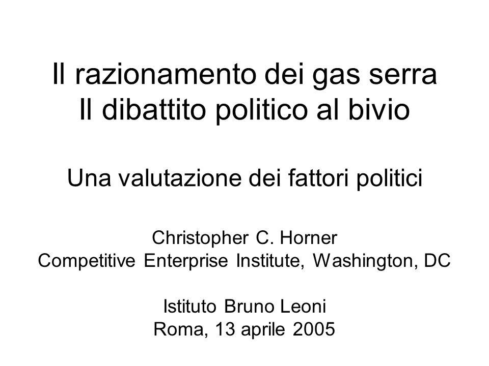 Il razionamento dei gas serra Il dibattito politico al bivio Una valutazione dei fattori politici Christopher C. Horner Competitive Enterprise Institu