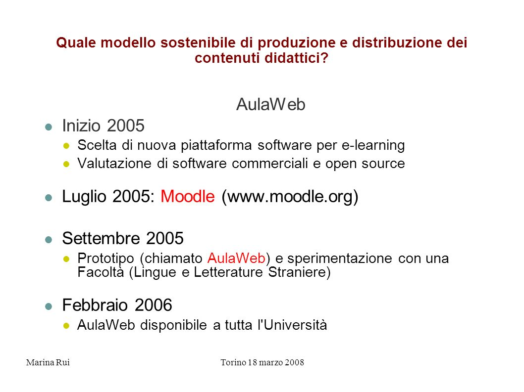 Organizzazione di AulaWeb Staff AulaWeb Responsible of the laurea course Students Web site activation Help desk Professors access problems technical support courses activation technical support