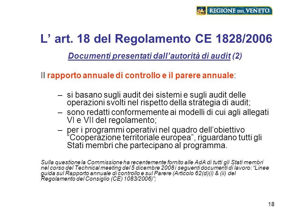 18 L art. 18 del Regolamento CE 1828/2006 Documenti presentati dallautorità di audit (2) Il rapporto annuale di controllo e il parere annuale: –si bas