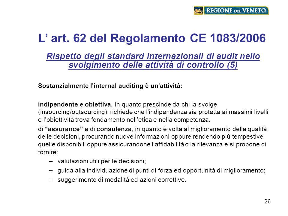 26 L art. 62 del Regolamento CE 1083/2006 Rispetto degli standard internazionali di audit nello svolgimento delle attività di controllo (5) Sostanzial