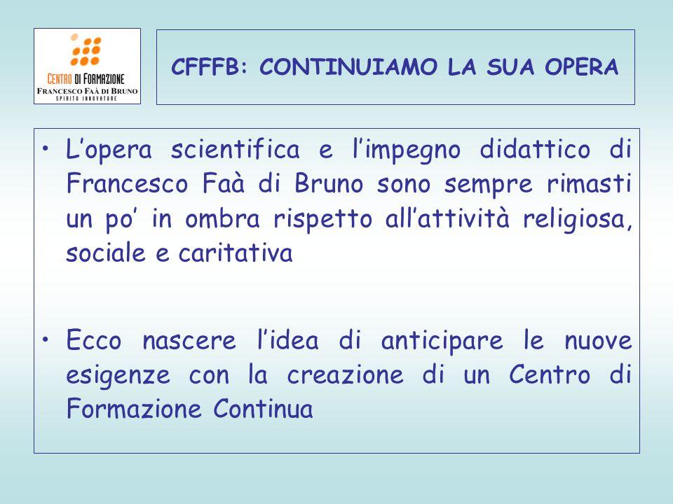 Lopera scientifica e limpegno didattico di Francesco Faà di Bruno sono sempre rimasti un po in ombra rispetto allattività religiosa, sociale e caritat