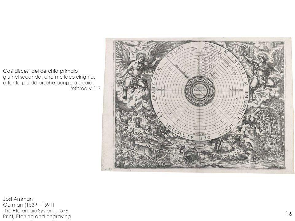 Jost Amman German (1539 - 1591) The Ptolemaic System, 1579 Print, Etching and engraving Così discesi del cerchio primaio giù nel secondo, che me loco