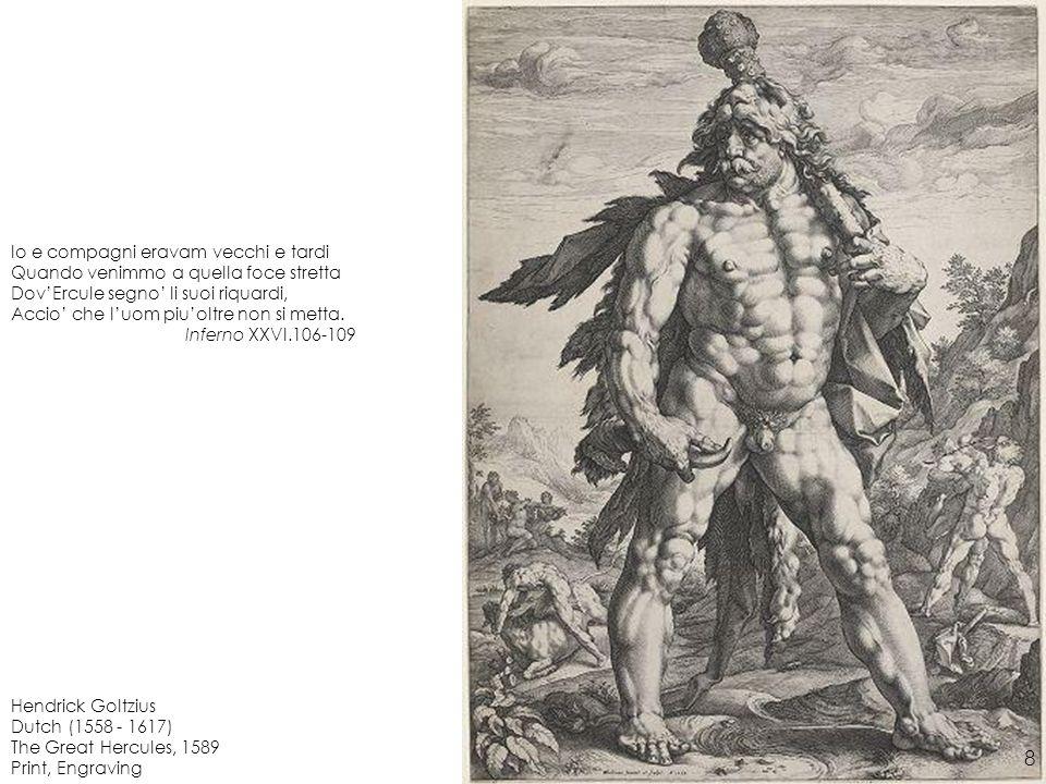 Hendrick Goltzius Dutch (1558 - 1617) The Great Hercules, 1589 Print, Engraving Io e compagni eravam vecchi e tardi Quando venimmo a quella foce stret