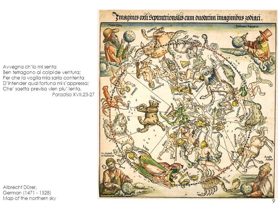 Albrecht Dürer, German (1471 - 1528) Map of the northern sky Avvegna chio mi senta Ben tetragono ai colpi de ventura; Per che la voglia mia saria cont