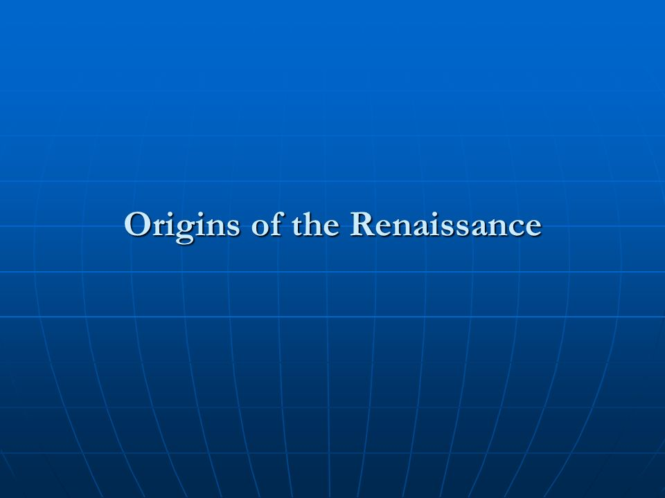 I. Renaissance: What Is It? A. Definition B. Time Span (April 6, 1327 – February 18, 1564)