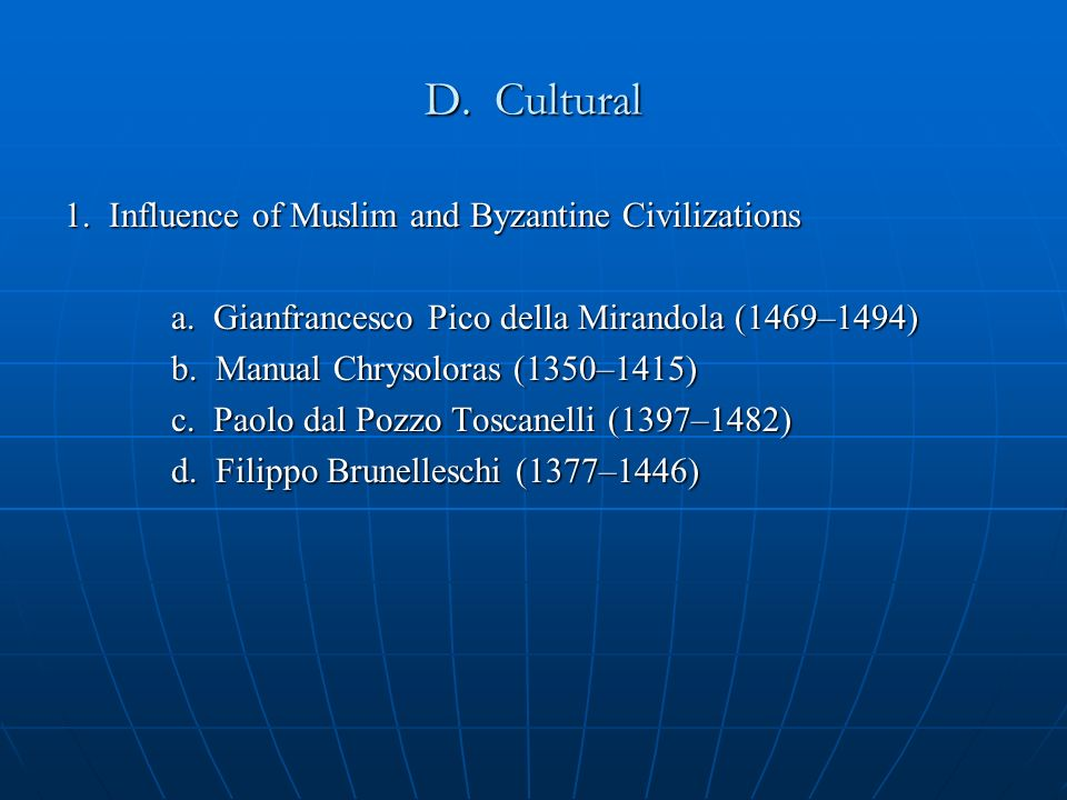 D. Cultural 1. Influence of Muslim and Byzantine Civilizations a.