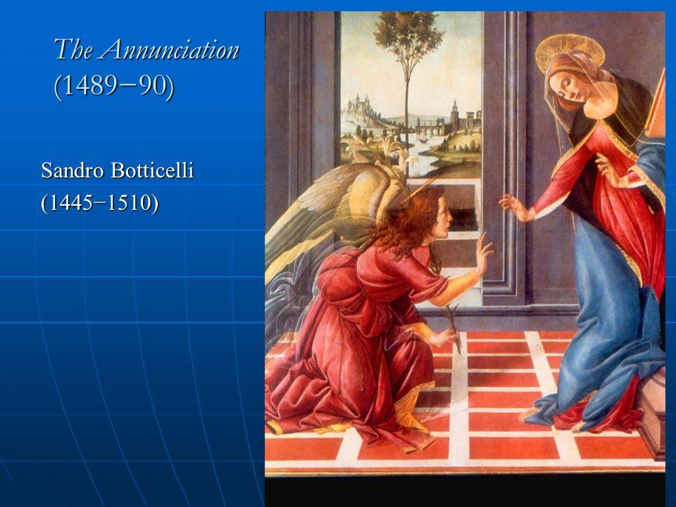 The Annunciation (148990) Sandro Botticelli (14451510)