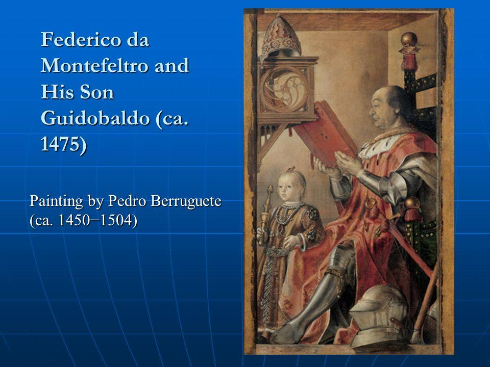 Federico da Montefeltro and His Son Guidobaldo (ca.