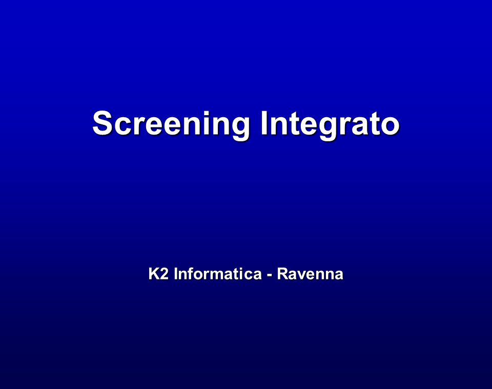 Screening Integrato K2 Informatica - Ravenna