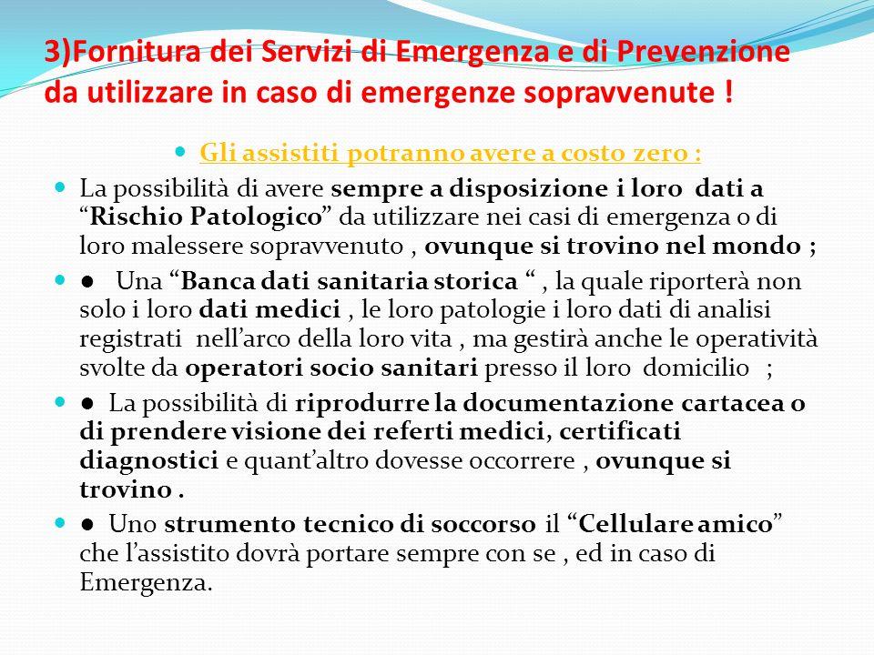 3)Fornitura dei Servizi di Emergenza e di Prevenzione da utilizzare in caso di emergenze sopravvenute .