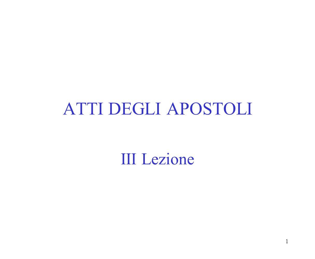 1 ATTI DEGLI APOSTOLI III Lezione