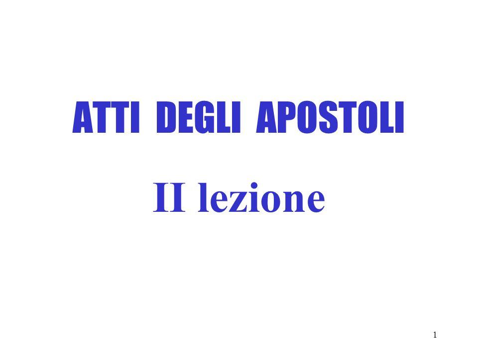 1 ATTI DEGLI APOSTOLI II lezione