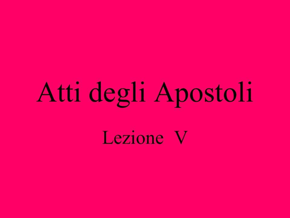 Atti degli Apostoli Lezione V
