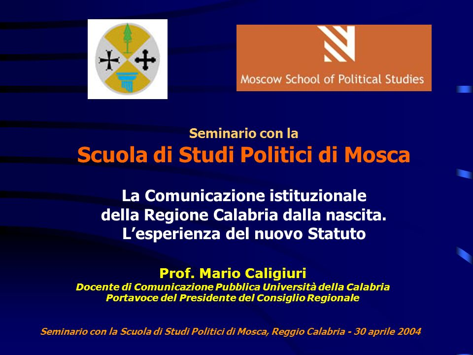Seminario con la Scuola di Studi Politici di Mosca, Reggio Calabria - 30 aprile 2004 Piano di Comunicazione 2003 Aprile Progettazione URP Marzo Newsletter Marzo Presentazione piano di comunicazione