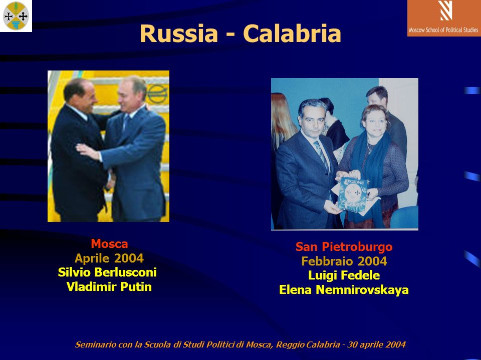 Seminario con la Scuola di Studi Politici di Mosca, Reggio Calabria - 30 aprile 2004 La formazione e verifica della dirigenza
